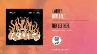 Haybaby - Total Bore