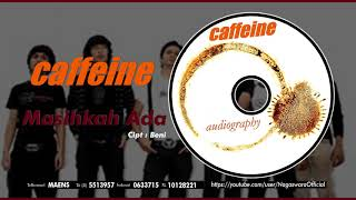 [3.60 MB] Caffeine - Masihkah Ada (Official Audio Video)