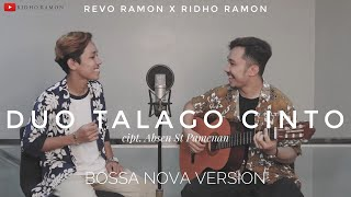 Download lagu DUO TALAGO CINTO - RIDHO RAMON X REVO RAMON    New Version Bossa Nova