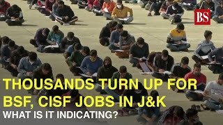 Thousands turn up for BSF, CISF jobs in J&K: What is it indicating?