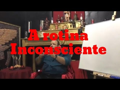 Luciferianismo #17 - A rotina inconsciente