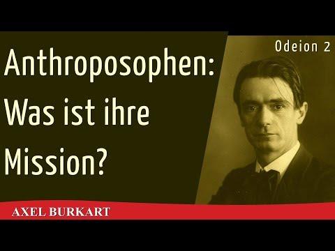 Die Mission der Anthroposophen - Rudolf Steiner und spirituelle Wissenschaft im 21. Jahrhundert