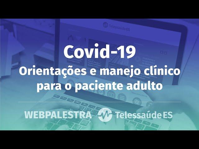 Webpalestra: Covid-19 (Coronavírus) - Orientações e manejo clínico para o paciente adulto