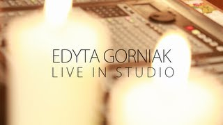 "Edyta Gorniak ""(You Make Me Feel Like) A Natural Woman"" / LIVE IN STUDIO"