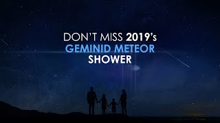 Don't Miss 2019's Geminid Meteor Shower