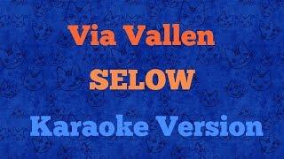 Via Vallen - Selow (Karaoke Lirik Tanpa Vokal)