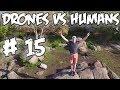Top 5 Drones vs Humans # 15