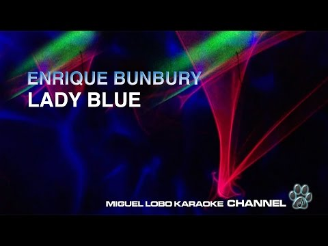 ENRIQUE BUNBURY - LADY BLUE - Karaoke Channel Miguel Lobo