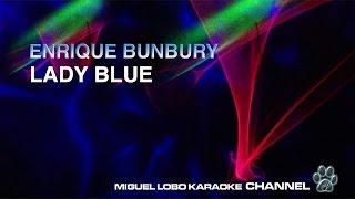 ENRIQUE BUNBURY - LADY BLUE - Karaoke Channel Miguel Lobo