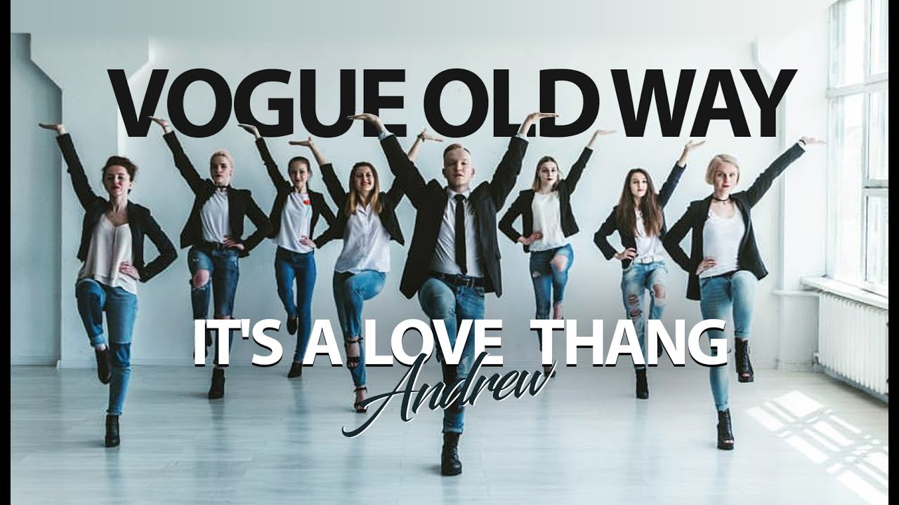 andrew vogue old way it s a love thang [ 1280 x 720 Pixel ]