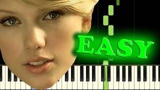 TAYLOR SWIFT - LOVE STORY - Easy Piano Tutorial