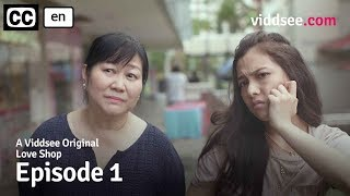 Love Shop - Episode 1: Love Shop // Viddsee Originals