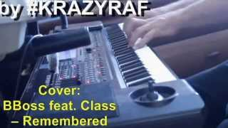 #KRAZYRAF - Remembered (сover BBoss feat. Class (OST Подстава))