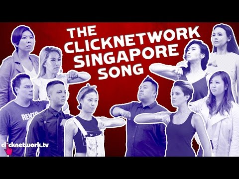 THE CLICKNETWORK SINGAPORE SONG 2015