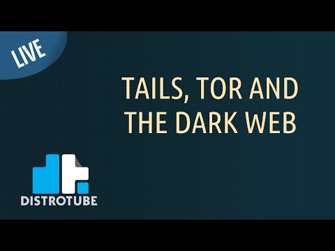 TAILS, Tor and the Dark Web - DT LIVE