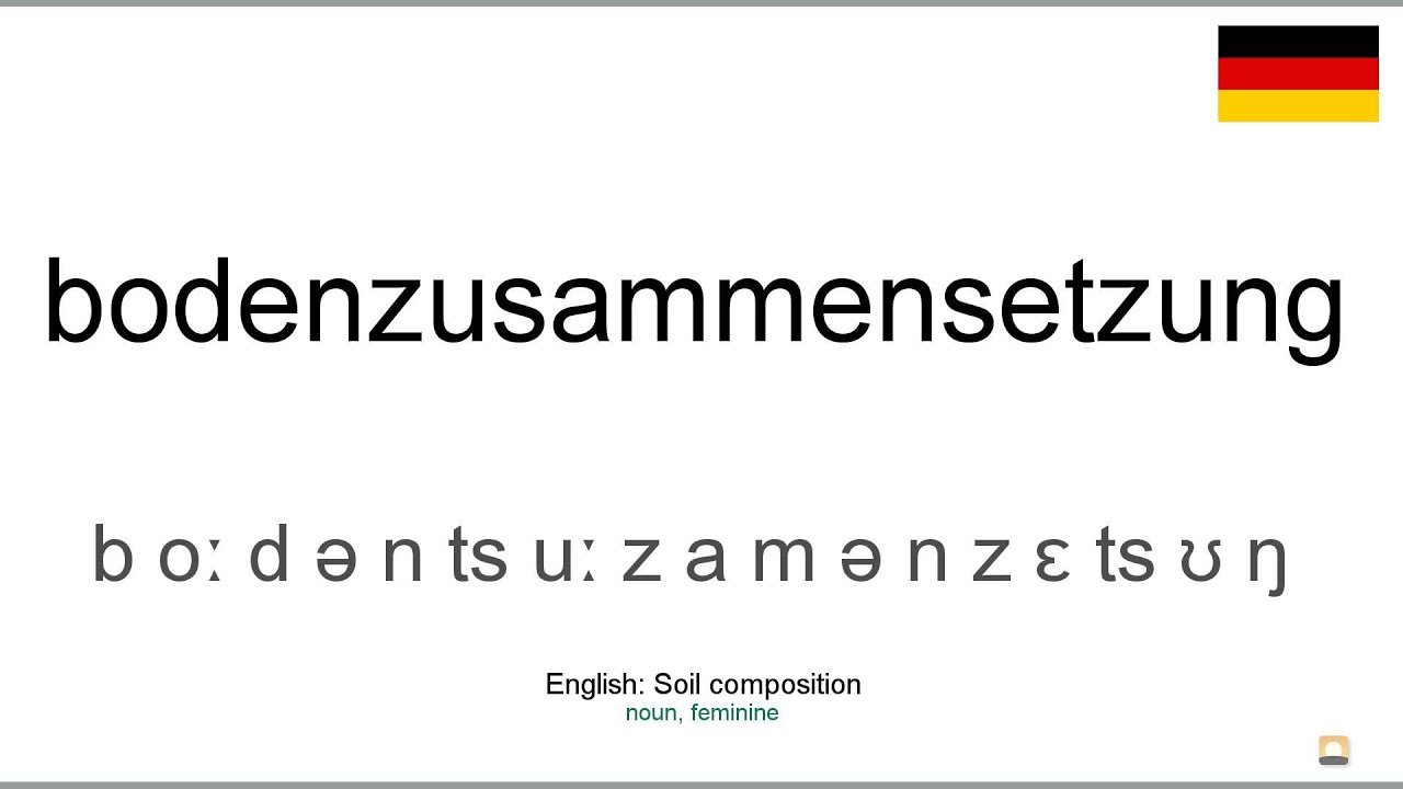 How To Pronounce Bodenzusammensetzung German Youtube