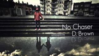 Watch D Brown No Chaser video