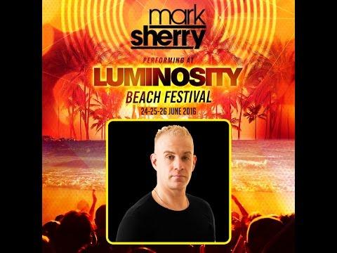 Mark Sherry Tech-Trance Classics @ Luminosity Beach Festival Afterparty 27-06-2016