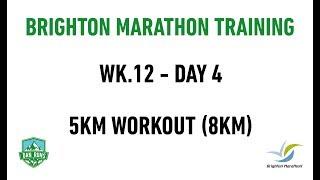 Brighton Marathon Training - WEEK 12 DAY 4 - 5KM WORKOUT (8KM)