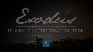 Full Service // Exodus: It Doesn't Matter What YOU Think - Pastor Chad Stuart - March 9, 2019