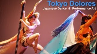 Tokyo Dolores - Japanese Dance, Performance Art & Fashion