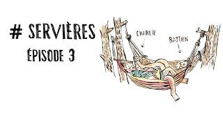 #SERVIERES (épisode 3) - Charlie et Bastien