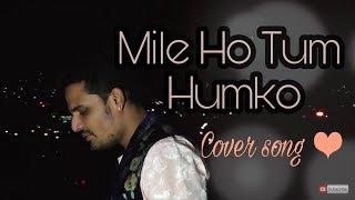 Mile Ho Tum Humko  Best Cover  Tony Kakkar    Arihant Kankariya