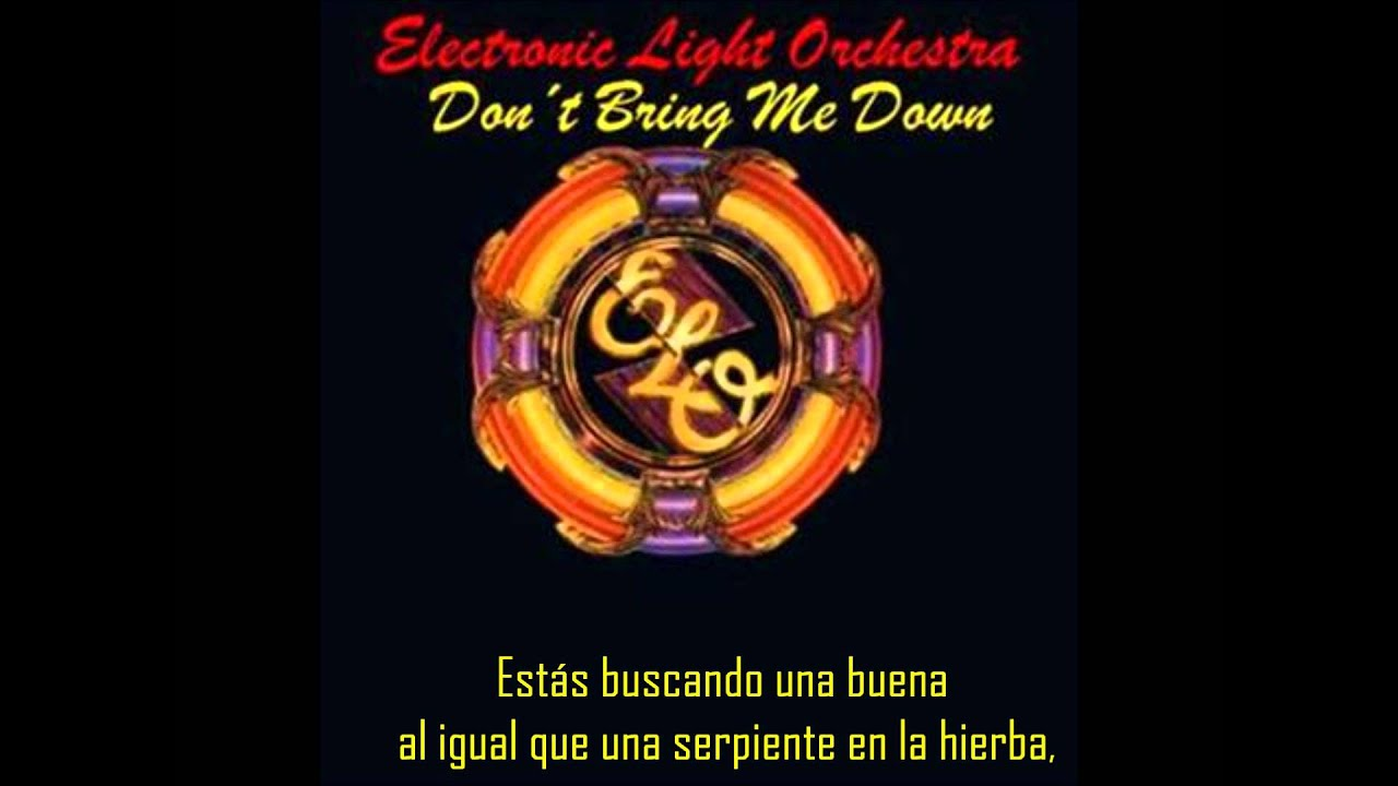 Electric Light Orchestra   Donu0027t Bring Me Down [Subtitulado Por SUBZONE]