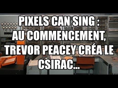 Au commencement, Trevor Pearcey créa le CSIRAC...