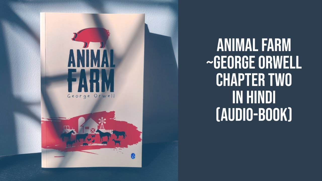 Animal Farm In Hindi Chapter 2 Audio Book By George Orwell Youtube
