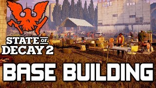 """State of Decay 2 """"Base Building"""" 