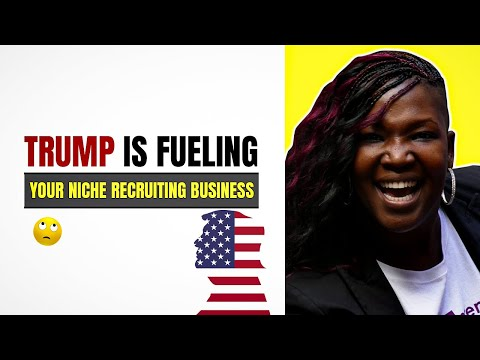 Staffing Startup News Commentary: Look at How Trump is Fueling YOUR Niche Recruiting Business
