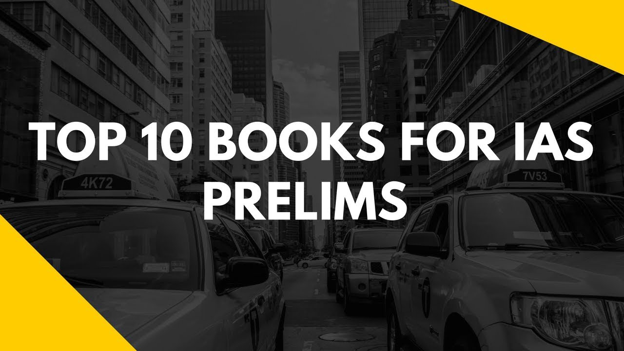 8 Must have Books To Clear IAS Prelims 2020 In 1st Attempt