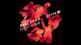 Bart Skils - Fight Club (Original Mix)