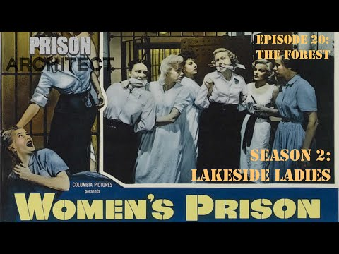 Prison Architect: Female Prison Season 2 Episode 20 [The Forest]