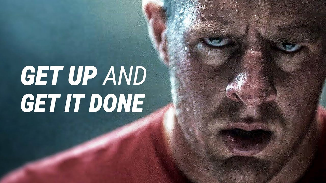 Get Up and Get It Done!