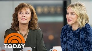 Susan Sarandon And Naomi Watts On Co-Starring In '3 Generations' | TODAY