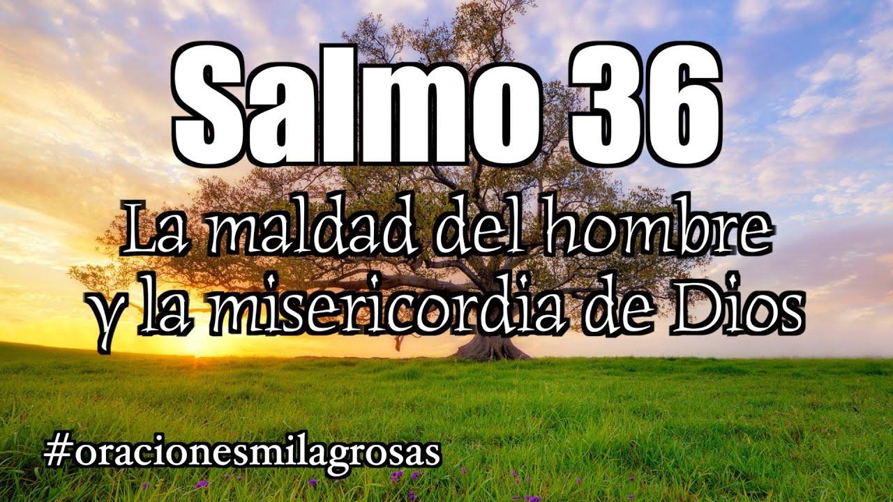 Salmo 36 - La maldad del hombre y la misericordia de Dios