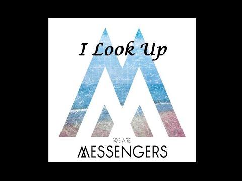 We Are Messengers - I Look Up (Lyrics)