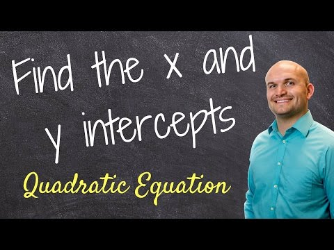 How do you find the x and y intercept of a quadratic