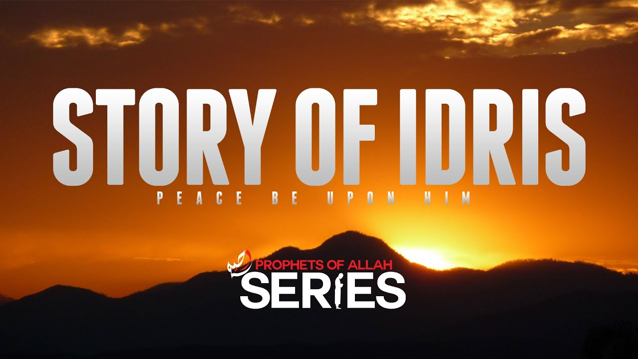 Download The Story Of Idris (Enoch) - Prophets Series