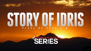 The Story Of Idris (Enoch) - Prophets Series