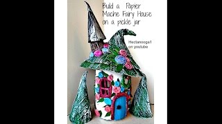PAPIER MACHE FAIRY HOUSE on a pickle jar, GNOME HOUSE, PIXIE HOUSE,  recycle