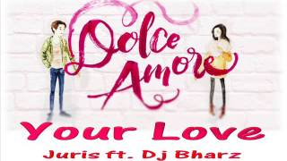 Juris-Your Love (RemiX)  Dulce Amore OST  Dj Bharz + Free Download