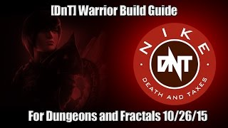 [DnT] Warrior Build Guide For Dungeons and Fractals 10/26/15