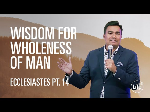 Wisdom for Wholeness of Man | The Book of Ecclesiastes | Rev Paul Jeyachandran