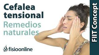 Cefalea tensional o dolores de cabeza. Plantas medicinales y remedios naturales.