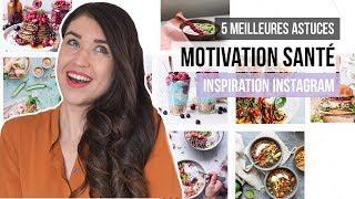 5 astuces MOTIVATION & Inspiration Instagram | MEILLEURES HABITUDES, MANGER SANTÉ & MUSCULATION
