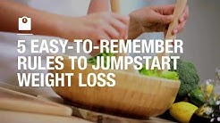 5 easy-to-remember rules to jumpstart weight loss