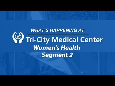Women's Health – Segment 2 – What's Happening at Tri-City Medical Center
